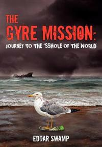 The Gyre Mission: Journey to the *Sshole of the World