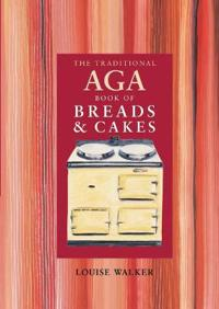 The Traditional AGA Book of Breads & Cakes