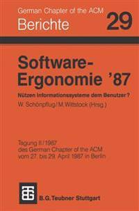 Software-Ergonomie '87 Nutzen Informationssysteme Dem Benutzer?