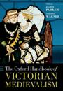 The Oxford Handbook of Victorian Medievalism