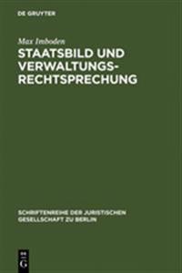 Staatsbild Und Verwaltungsrechtsprechung