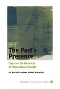 The Past´s Presence : Essays on the Historicity of Philosophical Thinking