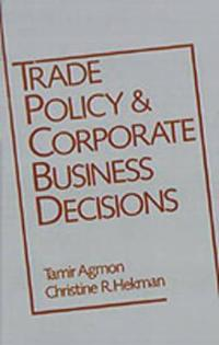 Trade Policy and Corporate Business Decisions