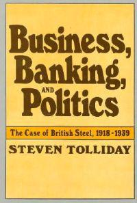 Business, Banking, and Politics