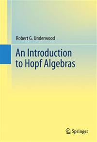 An Introduction to Hopf Algebras