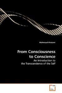 From Consciousness to Conscience