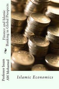 Finance and Islamic Banking in Global Prospects: Islamic Economics