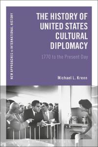 The History of United States Cultural Diplomacy