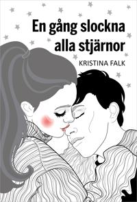 En gång slockna alla stjärnor - Kristina Falk pdf epub