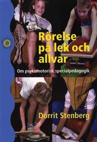 Rörelse på lek och allvar : om psykomotorisk specialpedagogik