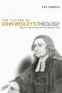 The Future of John Wesley's Theology