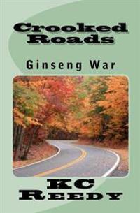 Crooked Roads: Ginseng War: Ginseng War