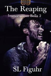 The Reaping: Immortalibus Bella Book 2