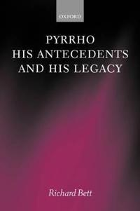 Pyrrho, his Antecedents, and his Legacy