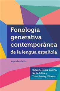 Fonología generativa contemporánea de la lengua española / Contemporary generative phonology of the spanish language