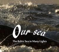 Our sea - The Baltic Sea in Many Lights