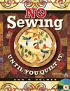 No Sewing Until You Quilt It [With CDROM]