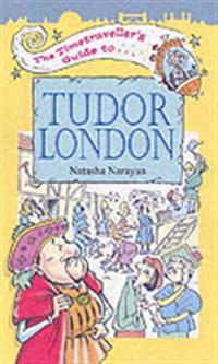 Timetraveller's Guide to Tudor London
