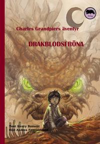 Charles Grandpiers äventyr : drakblodsfröna