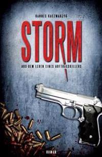 Storm: Aus Dem Leben Eines Auftragskillers