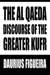 The Al Qaeda Discourse Of The Greater Kufr