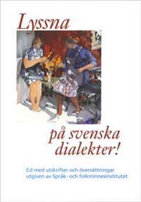 Lyssna på svenska dialekter !