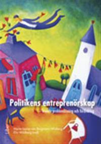 Politikens entreprenörskap - kreativ problemlösning och förändring