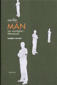 Varför män? : om manlighet i litteraturen