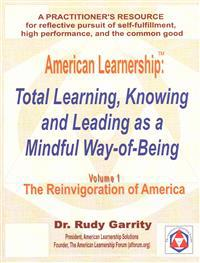 American Learnership: Total Learning, Knowing, and Leading as a Mindful Way-Of-Being