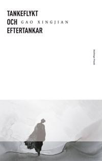 Tankeflykt och eftertankar - Xingjian Gao pdf epub