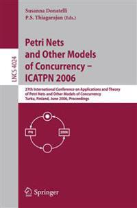 Petri Nets and Other Models of Concurrency - ICATPN 2006