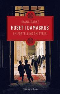 Huset i Damaskus - Diana Darke pdf epub