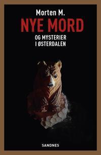 Nye mord og mysterier i Østerdalen - Morten M. pdf epub
