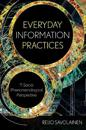 Everyday information practices - a social phenomenological perspective