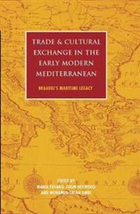 Trade and Cultural Exchange in the Early Modern Mediterranean