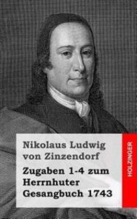 Zugaben 1-4 Zum Herrnhuter Gesangbuch 1743