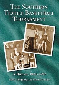 The Southern Textile Basketball Tournament 1921-1927