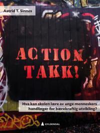 Action, takk! - Astrid T. Sinnes | Ridgeroadrun.org