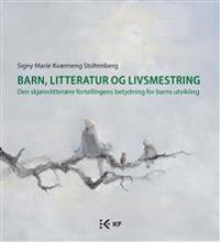 Barn, litteratur og livsmestring - Signy Marie Kværneng Stoltenberg pdf epub