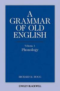A Grammar of Old English, Volume 1: Phonology