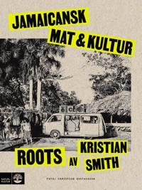 Roots : jamaicansk mat & kultur