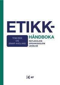 Etikkhåndboka - Tom Eide, Einar Aadland | Ridgeroadrun.org