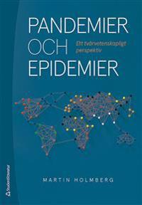 Pandemier och epidemier - Ett tvärvetenskapligt perspektiv - Martin Holmberg pdf epub