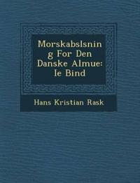 Morskabsl¿sning For Den Danske Almue: Ie Bind