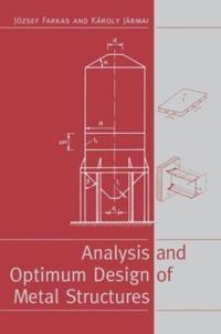 Analysis & Optimum Design of Metal Structures