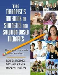 The Therapist's Notebook on Strengths and Solution-Based Therapies