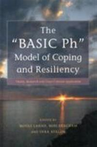 "The ""basic Ph"" Model of Coping and Resiliency"
