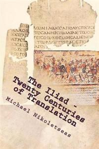 The Iliad - Twenty Centuries of Translation