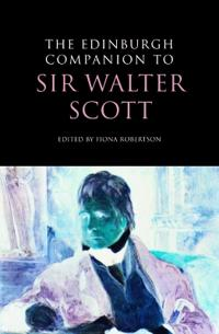 The Edinburgh Companion to Sir Walter Scott
