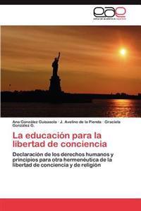 La Educacion Para La Libertad de Conciencia